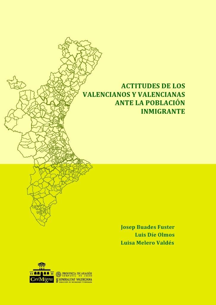 ACTITUDES DE LOSVALENCIANOS Y VALENCIANAS        ANTE LA POBLACIÓN               INMIGRANTE         Josep Buades Fuster   ...