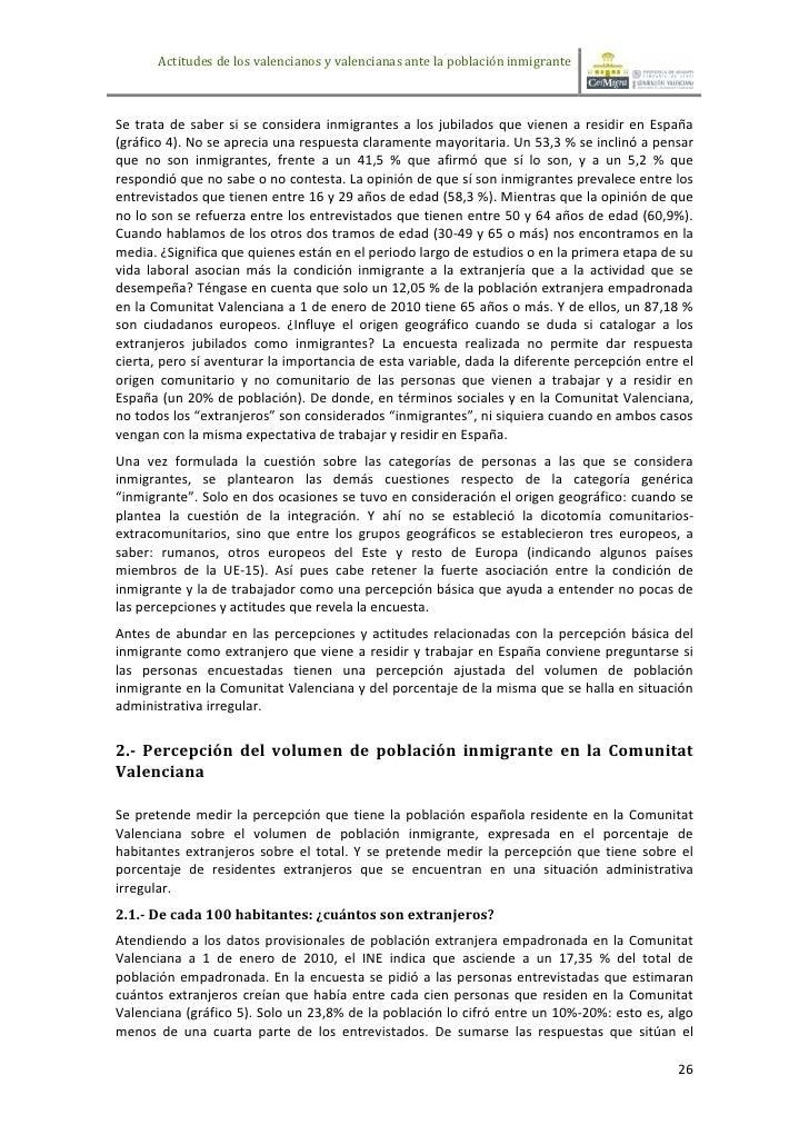 Actitudes de los valencianos y valencianas ante la población inmigranteSe trata de saber si se considera inmigrantes a los...