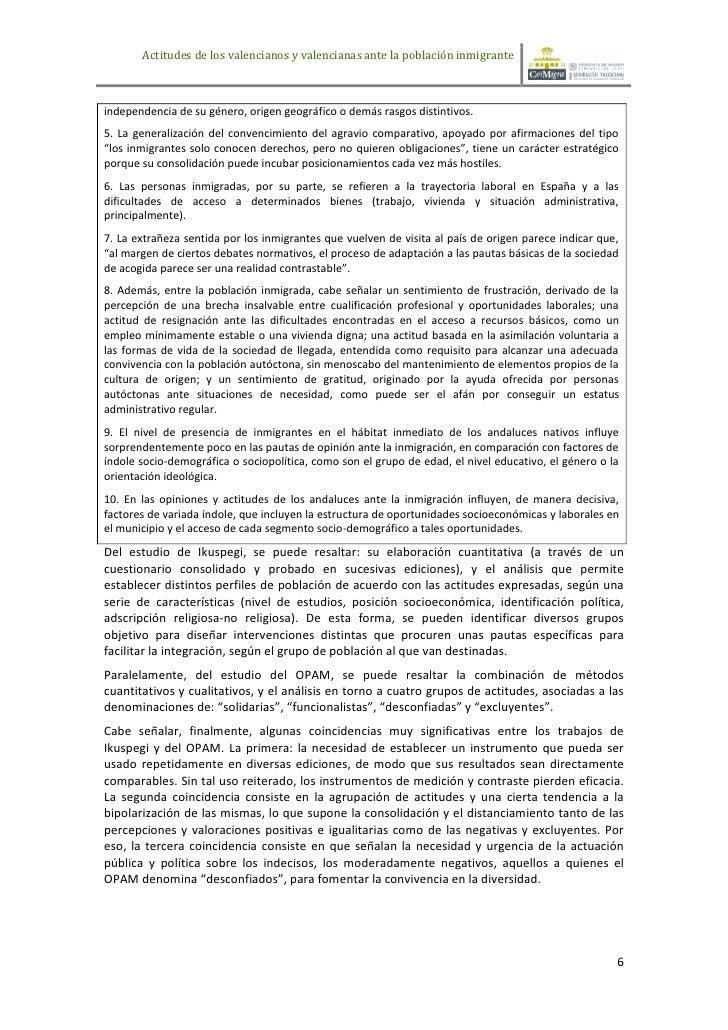 Actitudes de los valencianos y valencianas ante la población inmigranteindependencia de su género, origen geográfico o dem...