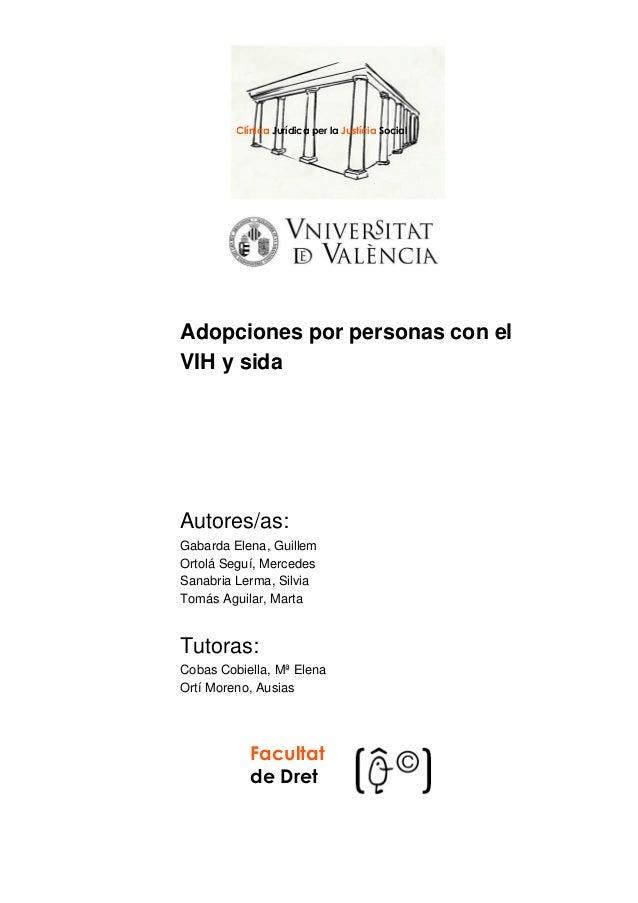 Adopciones por personas con el VIH y sida Autores/as: Gabarda Elena, Guillem Ortolá Seguí, Mercedes Sanabria Lerma, Silvia...