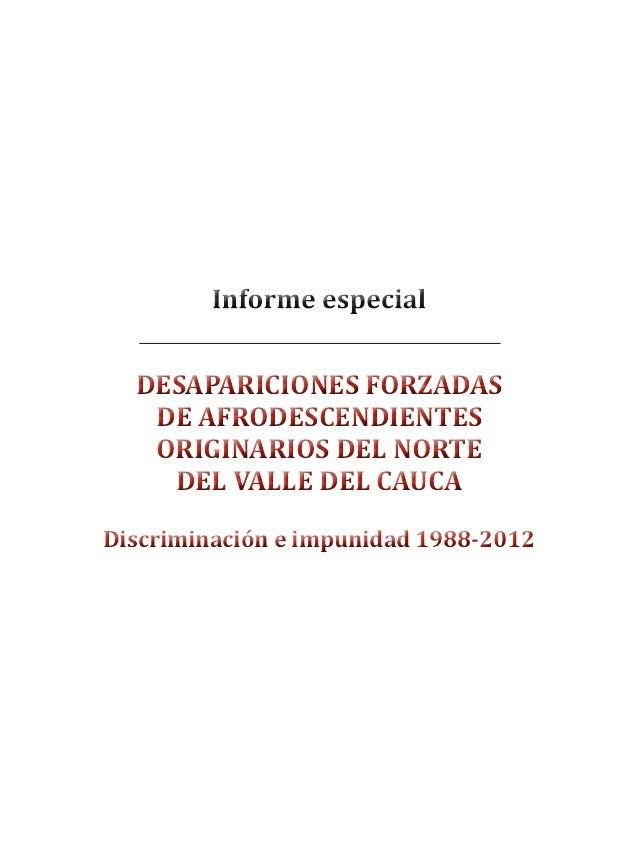 DESAPARICIONES FORZADAS                    DE AFRODESCENDIENTES                    ORIGINARIOS DEL NORTE                  ...