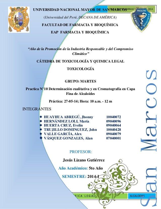 UNIVERSIDAD NACINAL MAOR DE SAN MARCOS FACULTAD DE FARMACIA Y BIOQUÍMICA T O X I C O L O G Í A Y Q U Í M I C A L E G A L A...