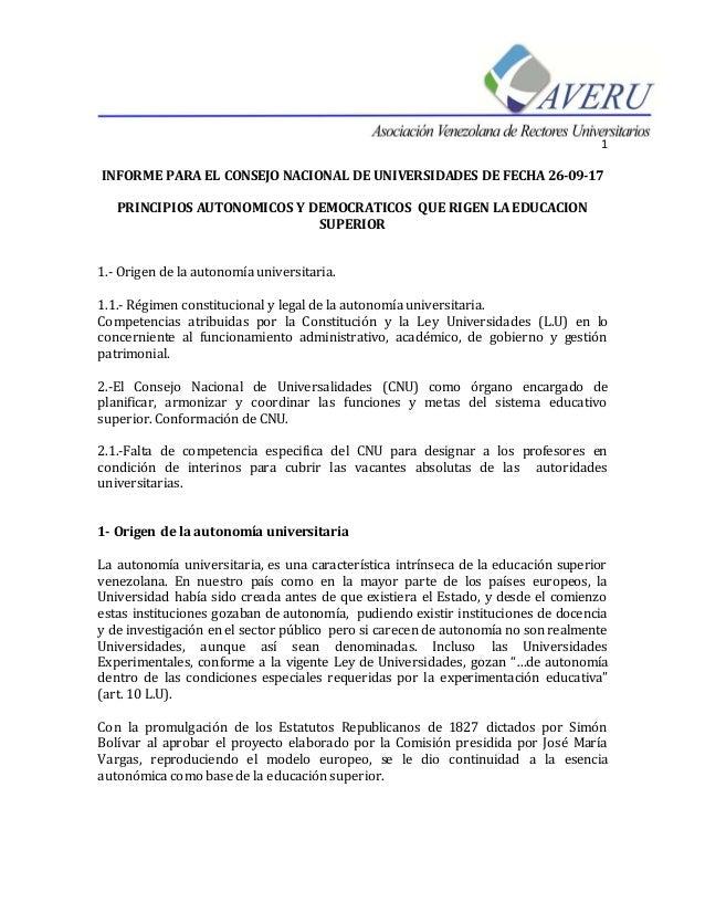 1 INFORME PARA EL CONSEJO NACIONAL DE UNIVERSIDADES DE FECHA 26-09-17 PRINCIPIOS AUTONOMICOS Y DEMOCRATICOS QUE RIGEN LA E...