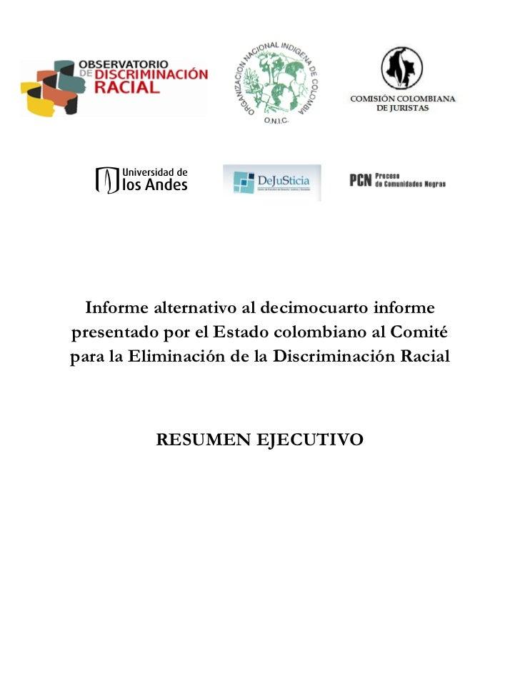 Informe alternativo al decimocuarto informepresentado por el Estado colombiano al Comitépara la Eliminación de la Discrimi...
