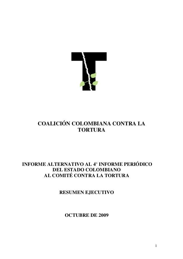 COALICIÓN COLOMBIANA CONTRA LA                TORTURAINFORME ALTERNATIVO AL 4° INFORME PERIÓDICO          DEL ESTADO COLOM...