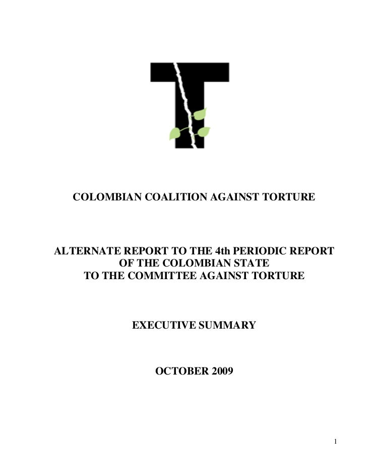 COLOMBIAN COALITION AGAINST TORTUREALTERNATE REPORT TO THE 4th PERIODIC REPORT         OF THE COLOMBIAN STATE    TO THE CO...