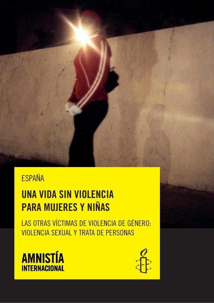 ESPAÑAUNA VIDA SIN VIOLENCIAPARA MUJERES Y NIÑASLAS OTRAS VÍCTIMAS DE VIOLENCIA DE GÉNERO:VIOLENCIA SEXUAL Y TRATA DE PERS...