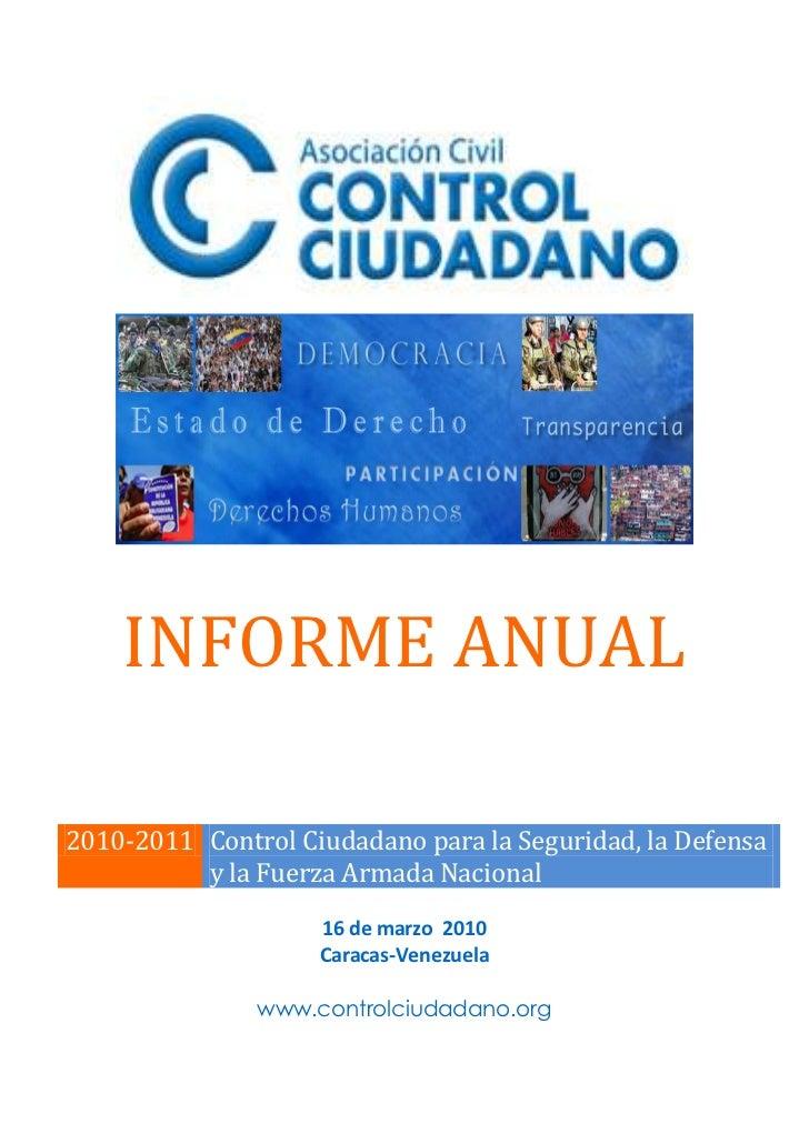 INFORME ANUAL2010-2011 Control Ciudadano para la Seguridad, la Defensa          y la Fuerza Armada Nacional               ...