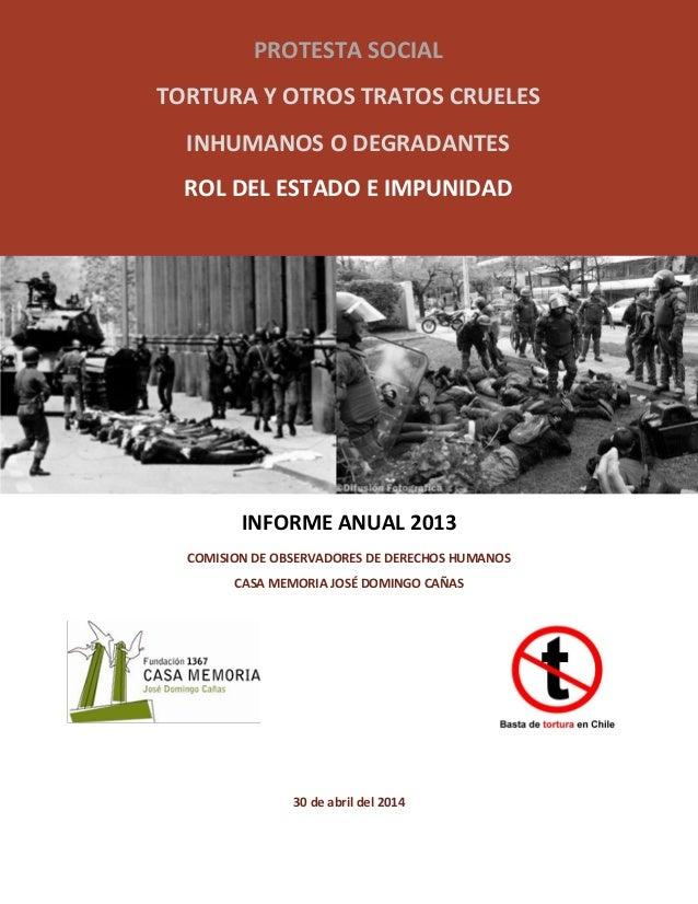 INFORME ANUAL 2013 COMISION DE OBSERVADORES DE DERECHOS HUMANOS CASA MEMORIA JOSÉ DOMINGO CAÑAS 30 de abril del 2014 PROTE...