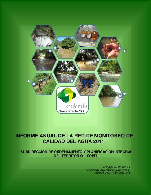 INFORME ANUAL DE LA RED DE MONITOREO DE CALIDAD DEL AGUA 2011 SUBDIRECCIÓN DE ORDENAMIENTO Y PLANIFICACIÓN INTEGRAL DEL TE...
