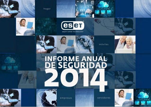www.eset.es Con el fin de 2014 llega el momento de hacer balance de cómo ha ido el año en materia de seguridad informática...