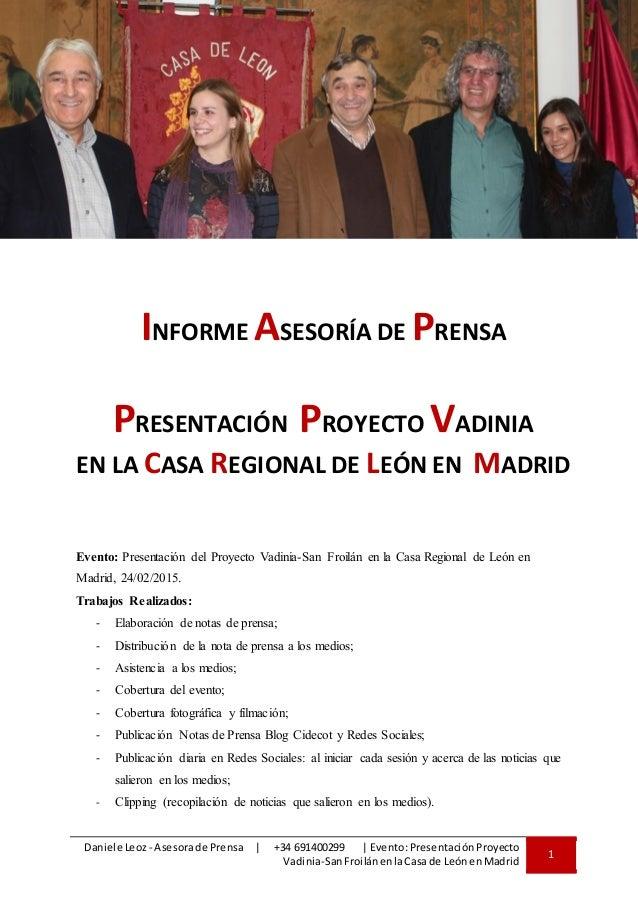 Daniele Leoz - Asesorade Prensa   +34 691400299   Evento:Presentación Proyecto Vadinia-SanFroilánenlaCasade LeónenMadrid 1...