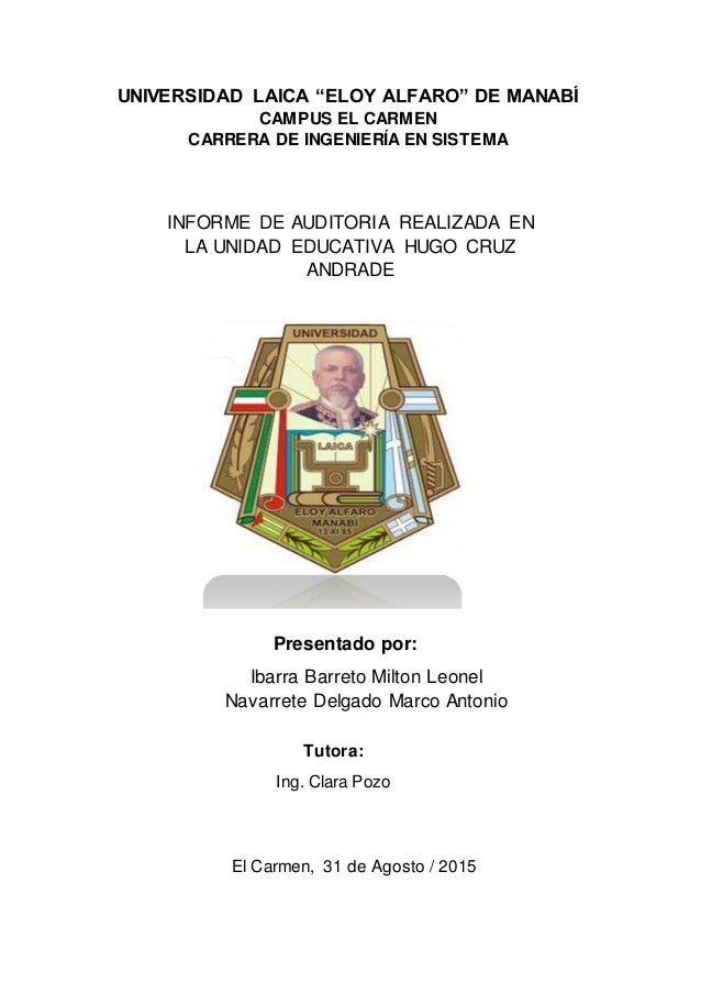 """UNIVERSIDAD LAICA """"ELOY ALFARO"""" DE MANABÍ CAMPUS EL CARMEN CARRERA DE INGENIERÍA EN SISTEMA INFORME DE AUDITORIA REALIZADA..."""