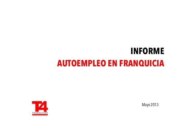 INFORMEAUTOEMPLEO EN FRANQUICIAMayo 2013