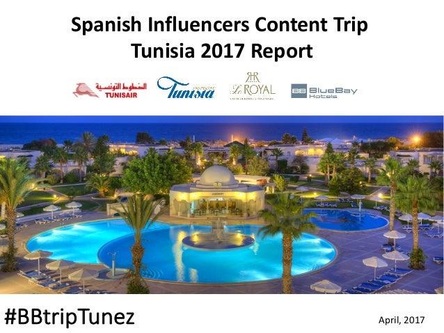 #BBtripTunez April,2017 Spanish Influencers ContentTrip Tunisia 2017Report