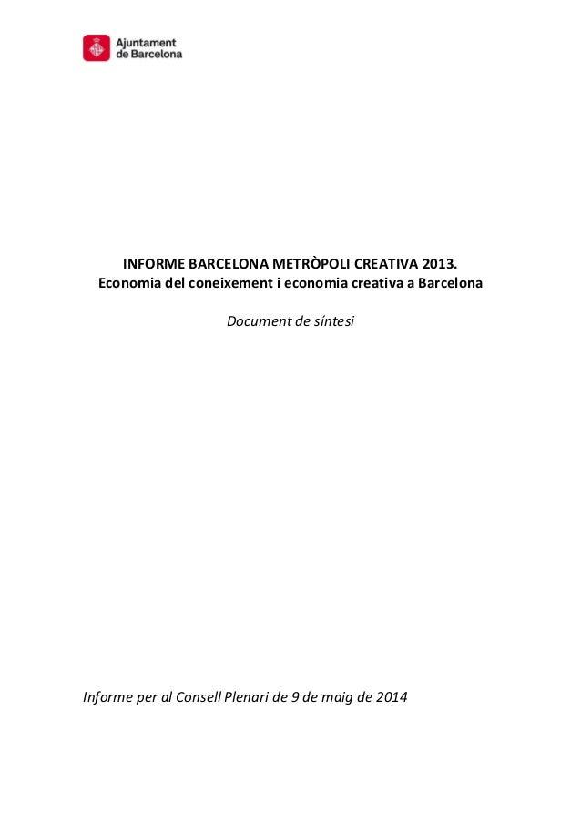 INFORMEBARCELONAMETRÒPOLICREATIVA2013. EconomiadelconeixementieconomiacreativaaBarcelona ...