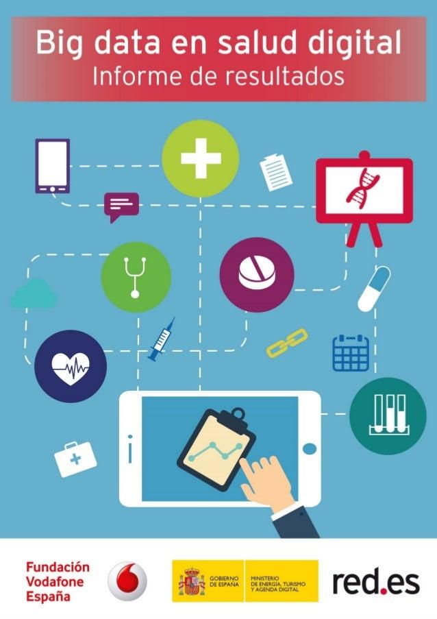 """El estudio """"Big Data en salud digital"""" ha sido elaborado por los siguientes equipos de trabajo: EQUIPO DE TRABAJO DE LA FU..."""
