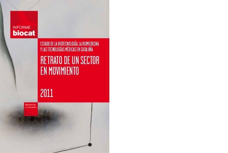 ESTADO DE LA BIOTECNOLOGÍA, LA BIOMEDICINAY LAS TECNOLOGÍAS MÉDICAS EN CATALUÑARETRATO DE UN SECTOREN MOVIMIENTO2011