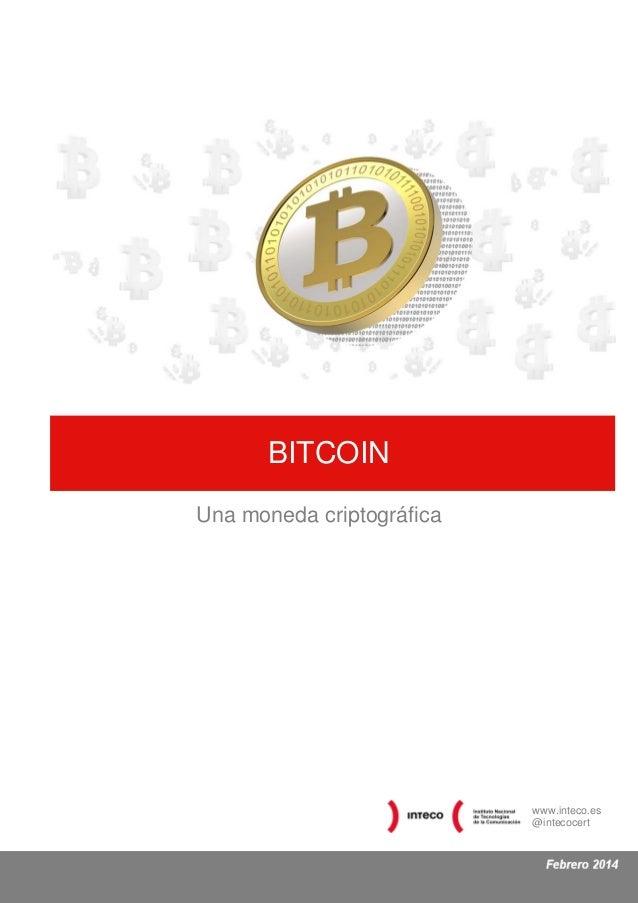 :  BITCOIN Una moneda criptográfica  www.inteco.es @intecocert
