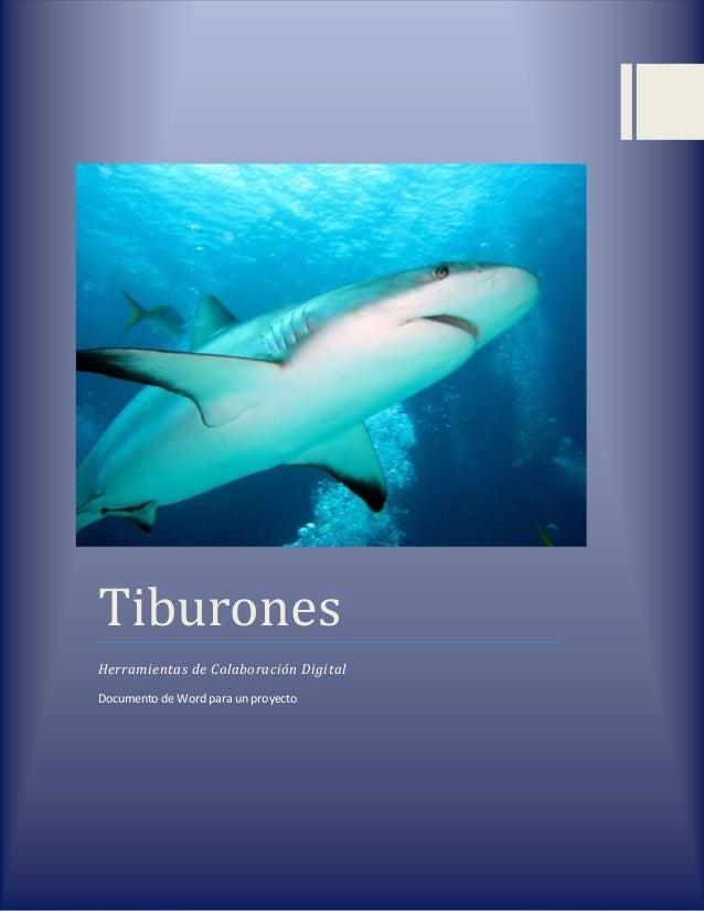 TiburonesHerramientas de Colaboración DigitalDocumento de Word para un proyecto                                     Página...
