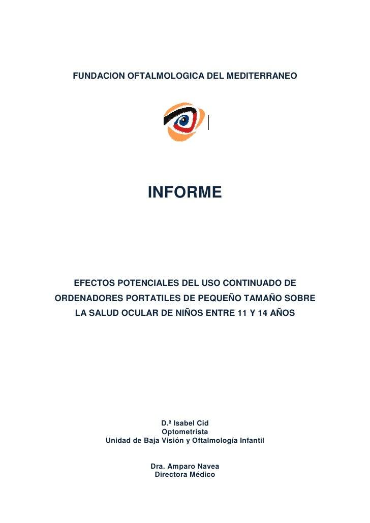 FUNDACION OFTALMOLOGICA DEL MEDITERRANEO                   INFORME   EFECTOS POTENCIALES DEL USO CONTINUADO DEORDENADORES ...