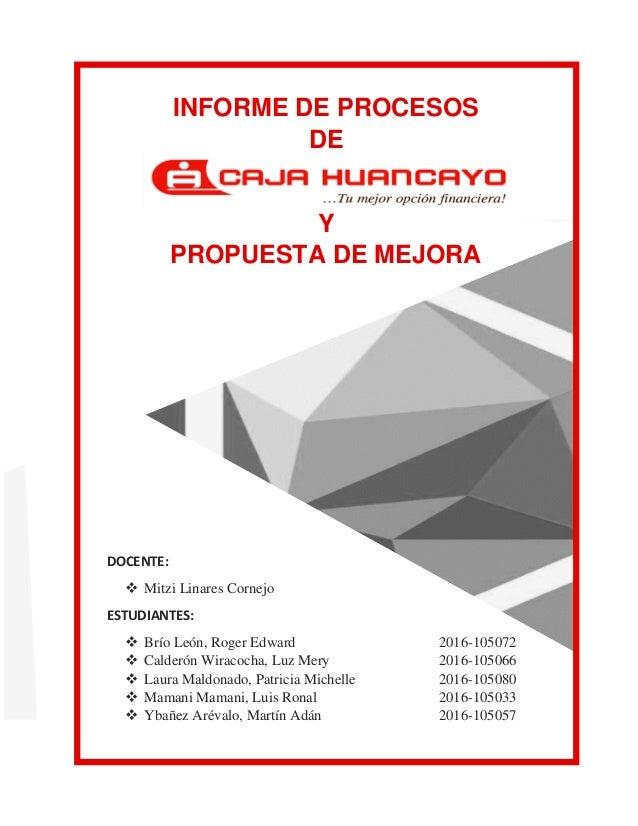 INFORME DE PROCESOS DE Y PROPUESTA DE MEJORA DOCENTE: ❖ Mitzi Linares Cornejo ESTUDIANTES: ❖ Brío León, Roger Edward 2016-...
