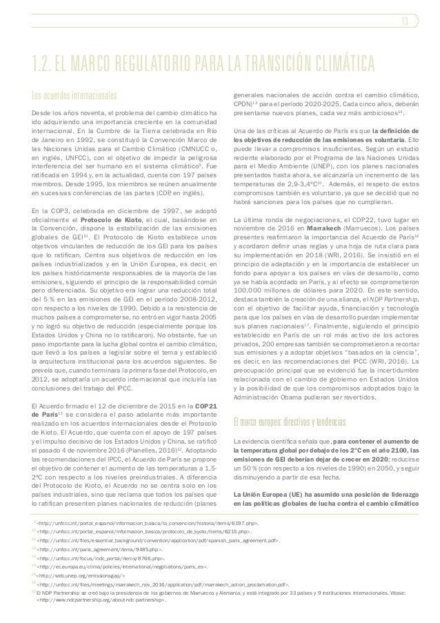 13 1.2. El marco regulatorio para la transición climática Los acuerdos internacionales Desde los años noventa, el problema...