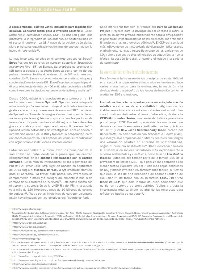 A escala mundial, existen varias iniciativas para la promoción de la ISR. La Alianza Global para la Inversión Sostenible (...