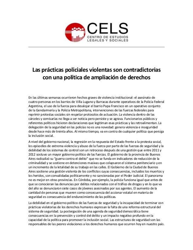 Las prácticas policiales violentas son contradictorias con una política de ampliación derechos  En las últimas semanas ocu...