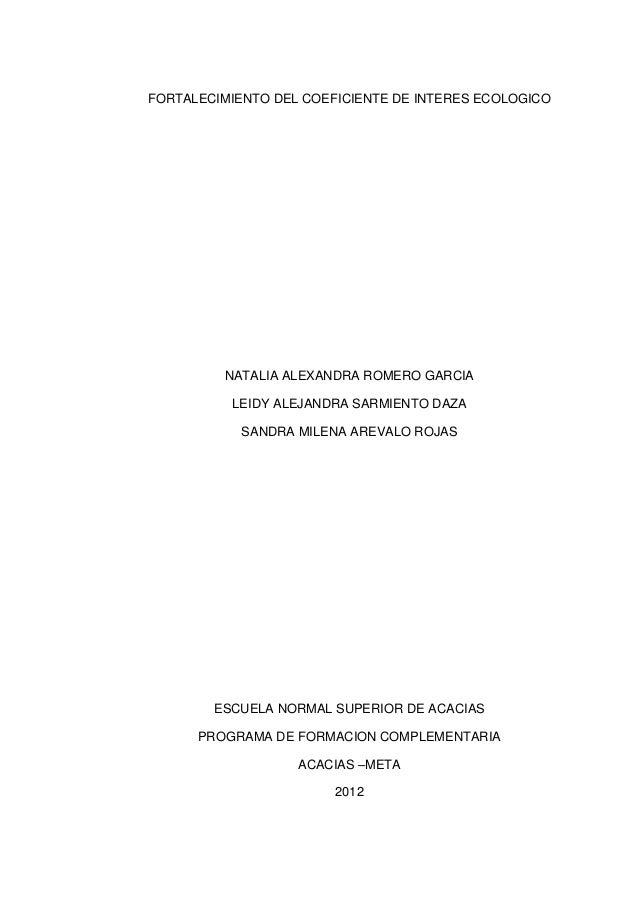FORTALECIMIENTO DEL COEFICIENTE DE INTERES ECOLOGICO         NATALIA ALEXANDRA ROMERO GARCIA          LEIDY ALEJANDRA SARM...
