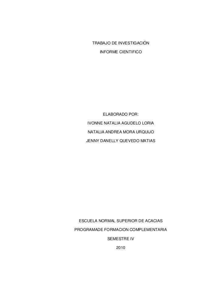 TRABAJO DE INVESTIGACIÓN         INFORME CIENTIFICO          ELABORADO POR:    IVONNE NATALIA AGUDELO LORIA    NATALIA AND...