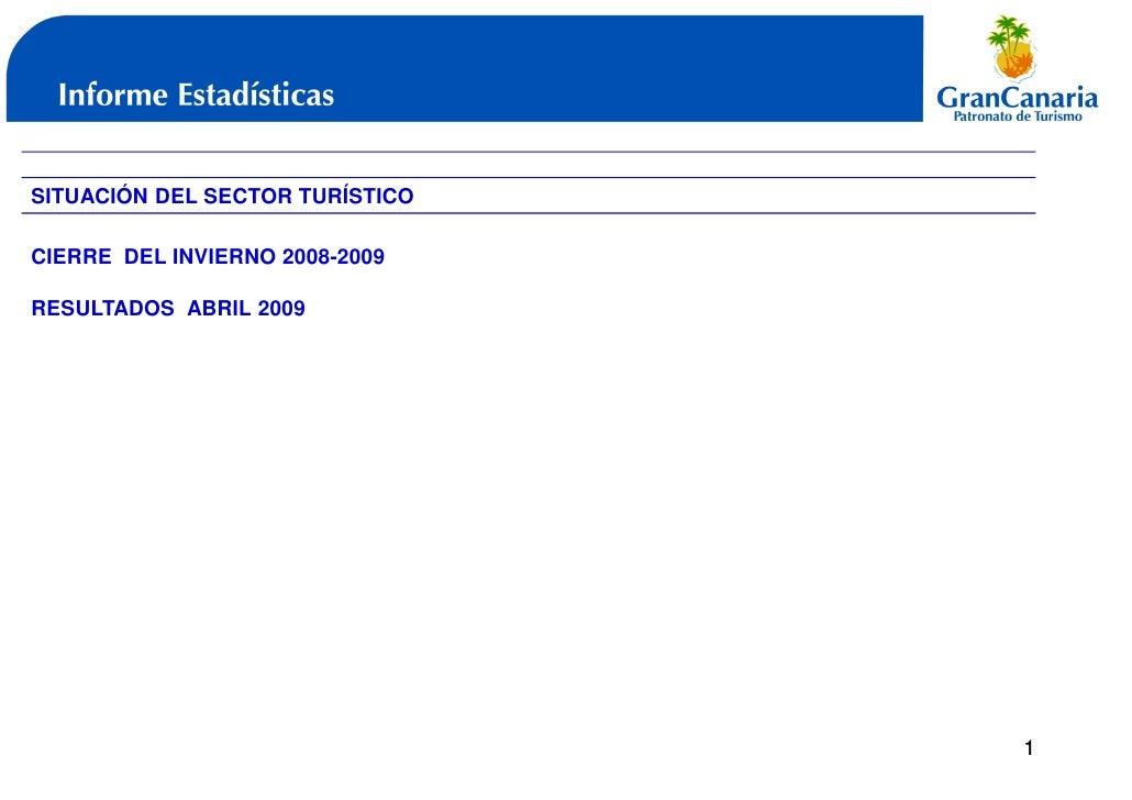 SITUACIÓN DEL SECTOR TURÍSTICO  CIERRE DEL INVIERNO 2008-2009  RESULTADOS ABRIL 2009                                      1
