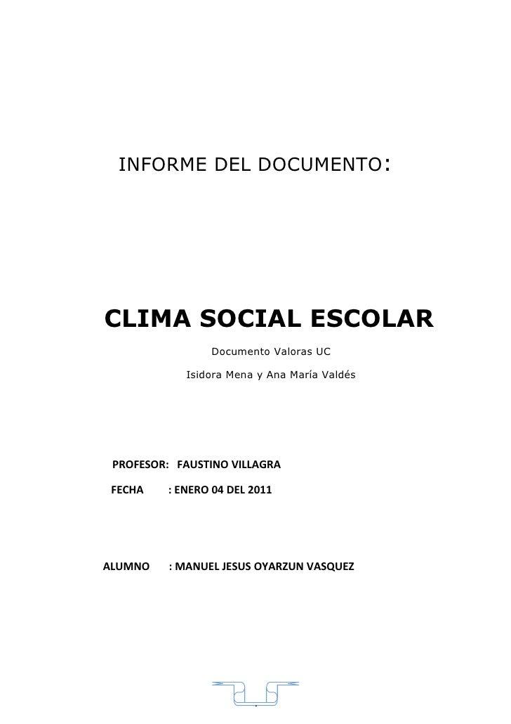 INFORME DEL DOCUMENTO:     CLIMA SOCIAL ESCOLAR                 Documento Valoras UC              Isidora Mena y Ana María...