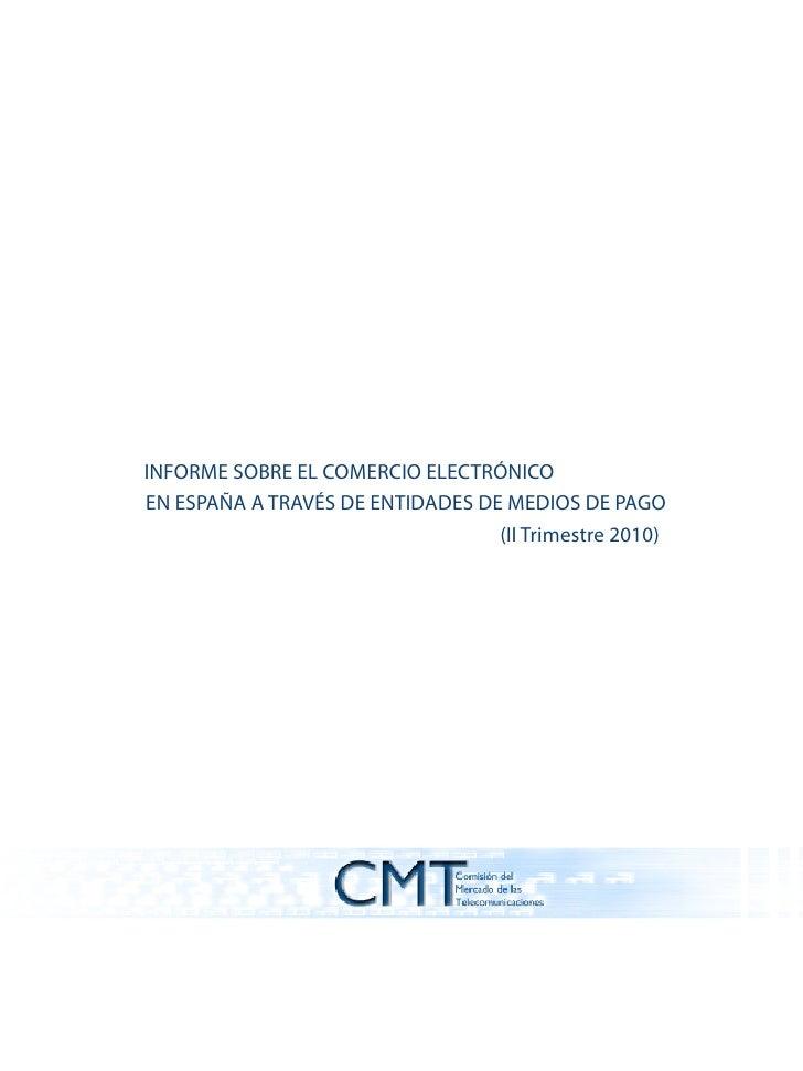 INFORME SOBRE EL COMERCIO ELECTRÓNICOEN ESPAÑA A TRAVÉS DE ENTIDADES DE MEDIOS DE PAGO                                  (I...