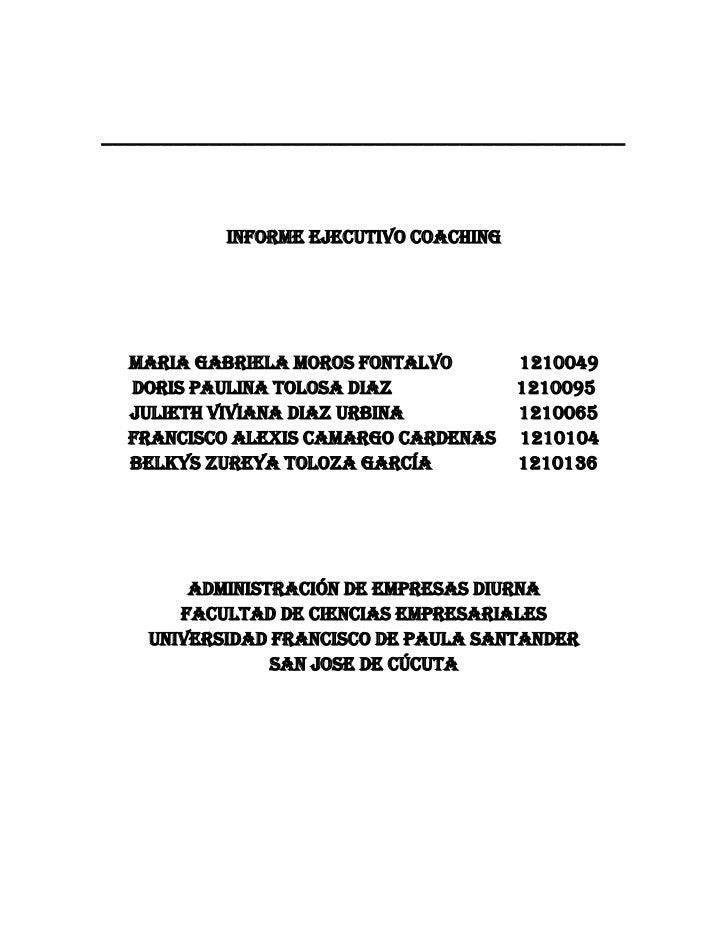 ____________________________________________<br />INFORME EJECUTIVO COACHING<br />Maria Gabriela Moros Fontalvo           ...
