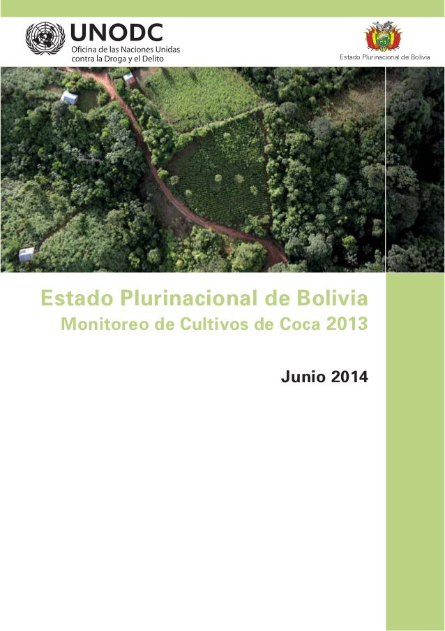 Estado Plurinacional de Bolivia Monitoreo de Cultivos de Coca 2013 Junio 2014 Estado Plurinacional de Bolivia
