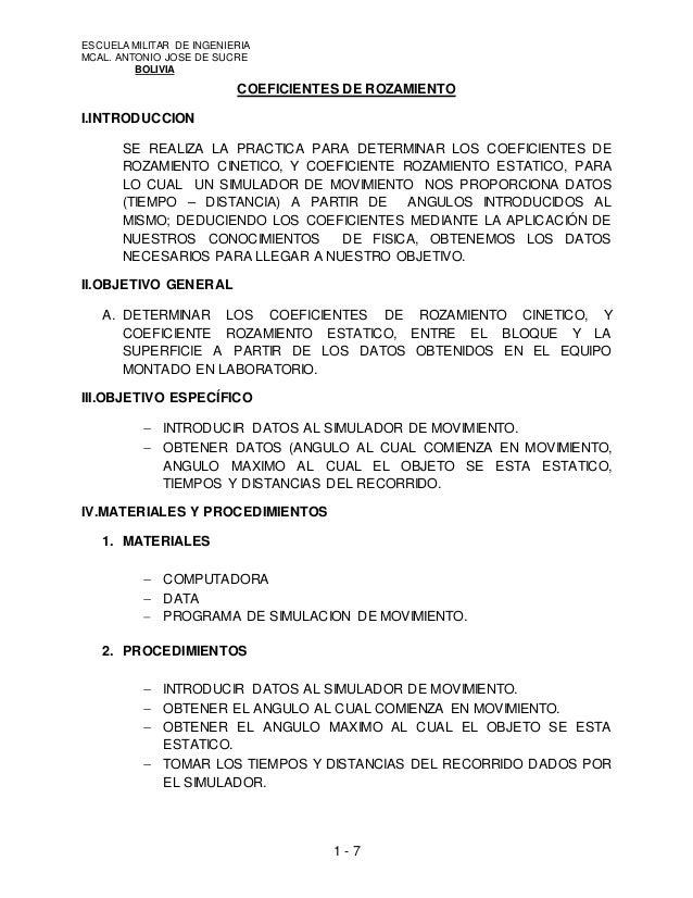 ESCUELA MILITAR DE INGENIERIA  MCAL. ANTONIO JOSE DE SUCRE  BOLIVIA  COEFICIENTES DE ROZAMIENTO  1 - 7  I.INTRODUCCION  SE...