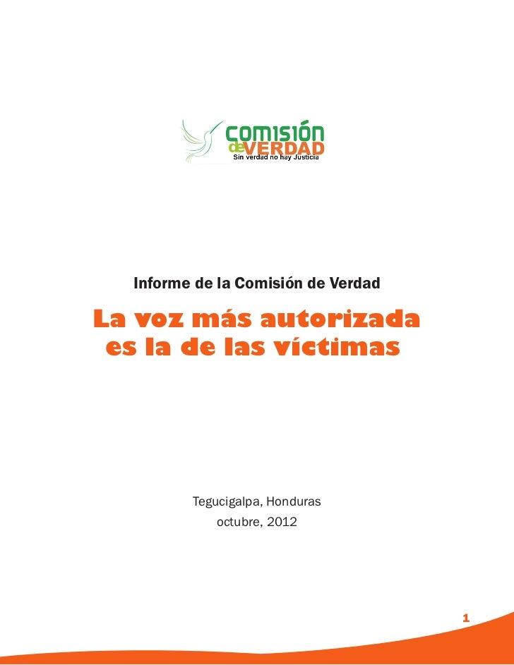 Informe de la Comisión de VerdadLa voz más autorizada es la de las víctimas         Tegucigalpa, Honduras             octu...
