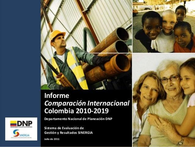 Departamento Nacional de Planeación DNP Sistema de Evaluación de Gestión y Resultados SINERGIA Julio de 2011 Informe Compa...
