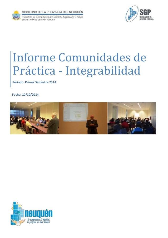 Fecha: 10/10/2014 Informe Comunidades de Práctica - Integrabilidad Período: Primer Semestre 2014