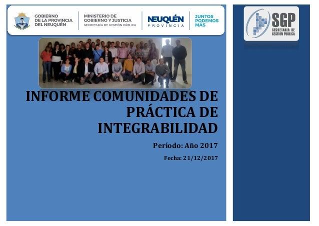 INFORME COMUNIDADES DE PRÁCTICA DE INTEGRABILIDAD Período: Año 2017 Fecha: 21/12/2017