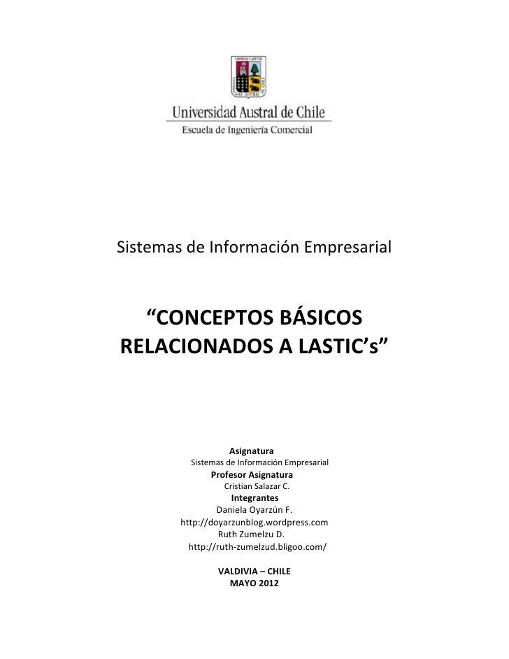 """Sistemas de Información Empresarial  """"CONCEPTOS BÁSICOSRELACIONADOS A LASTIC's""""                   Asignatura          Sist..."""