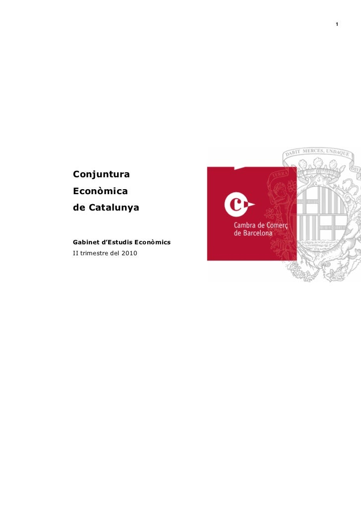 1     Conjuntura Econòmica de Catalunya   Gabinet d'Estudis Econòmics II trimestre del 2010