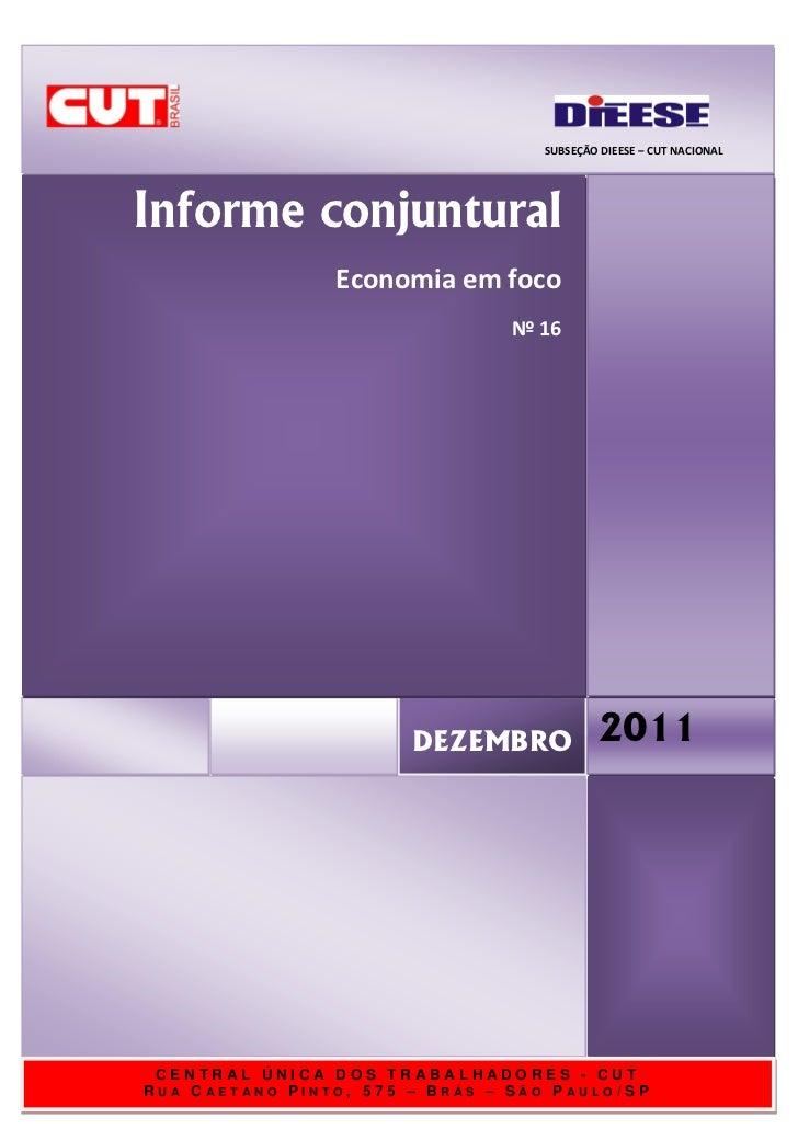 SUBSEÇÃO DIEESE – CUT NACIONALInforme conjuntural                Economia em foco                                Nº 16    ...