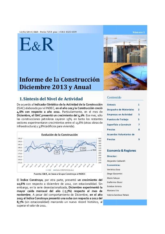 12/02/2014 | E&R – Perón 725 8 piso | +5411 4325 4339  Número 1  E &R Informe de la Construcción Diciembre 2013 y Anual 1....