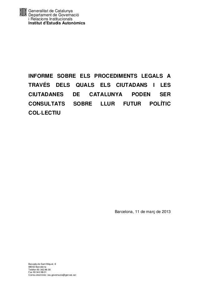 Generalitat de Catalunya Departament de Governació i Relacions Institucionals Institut d'Estudis Autonòmics Baixada de San...