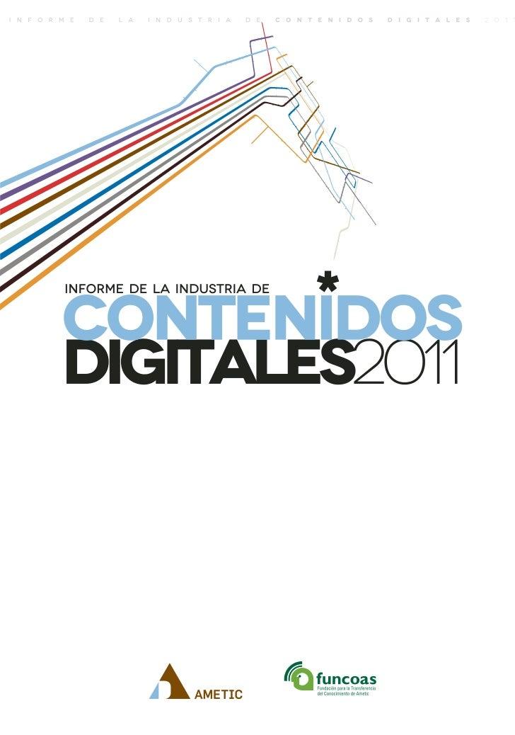 Elaboración y Edición: AMETICCoordinación: FUNCOASForo de Expertos en Contenidos Digitales que ha colaborado en la elabora...