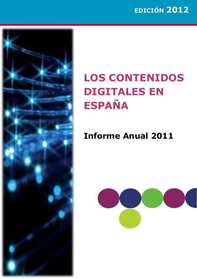 EDICIÓN   2012LOS CONTENIDOSDIGITALES ENESPAÑAInforme Anual 2011
