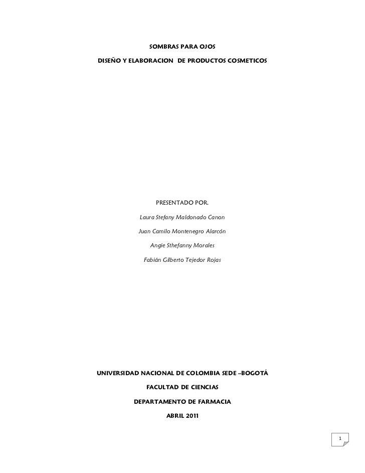 SOMBRAS PARA OJOSDISEÑO Y ELABORACION DE PRODUCTOS COSMETICOS                PRESENTADO POR.           Laura Stefany Maldo...