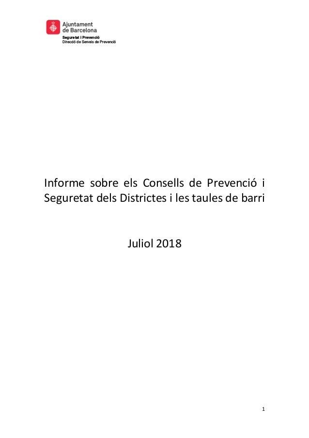 Seguretat i Prevenció Direcció de Serveis de Prevenció 1 Informe sobre els Consells de Prevenció i Seguretat dels District...